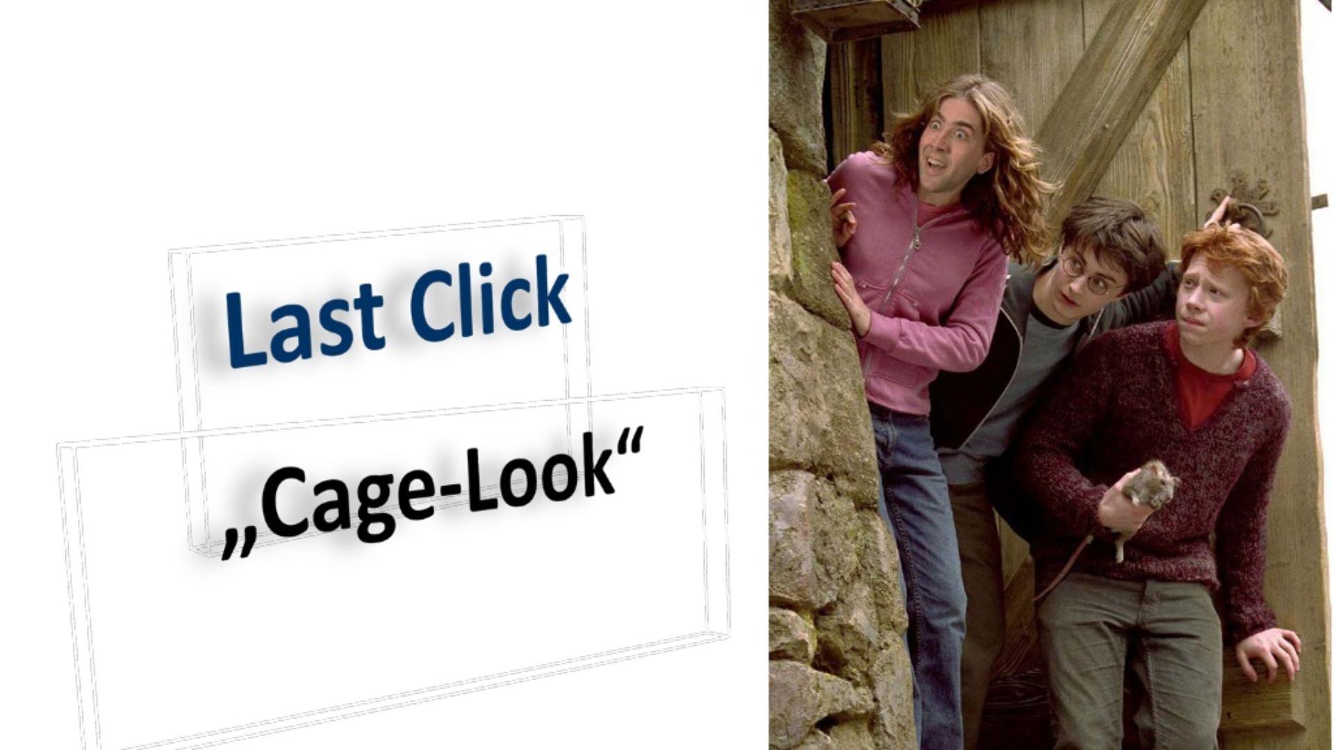 """Last Click ,,Cage-Look"""""""